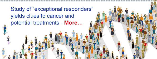 "Study of ""exceptional responders"" yields clues to cancer and potential treatments - More..."