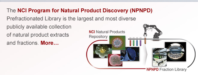 The NCI Program for Natural Product Discovery (NPNPD) Prefractionated Library is the largest and most diverse publicly available collection of natural product extracts and fractions. More…